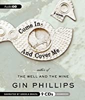 Come In and Cover Me: A Novel