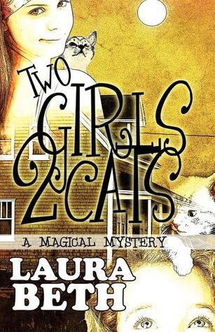2 Girls, 2 Cats: A Magical Mystery  by  Laura Beth