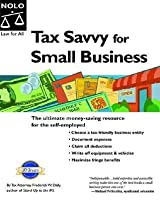 Tax Savvy For Small Business: Year Round Tax Strategies To Save You Money