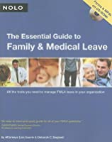 The Essential Guide to Family and Medical Leave [With CDROM]