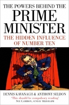 The Powers Behind the Prime Minister: The Hidden Influence of Number Ten Dennis Kavanagh