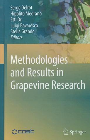 Methodologies And Results In Grapevine Research  by  Serge Delrot
