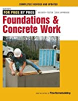 Foundations and Concrete Work: Revised and Updated