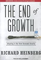 The End of Growth: Adapting to Our New Economic Reality