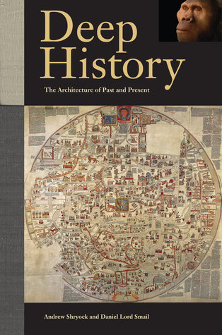 Deep History: The Architecture of Past and Present Andrew Shryock
