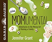 MOMumental (Library Edition): Adventures in the Messy Art of Raising a Family