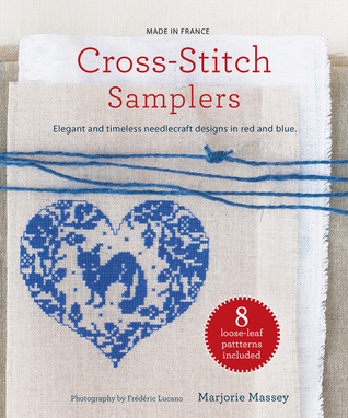 Cross-Stitch Samplers: Elegant and Timeless Needlecraft Designs in Red and Blue Marjorie Massey