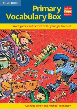 Primary Vocabulary Box: Word Games and Activities for Younger Learners Caroline Nixon