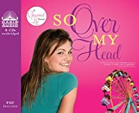 So Over My Head (Library Edition)