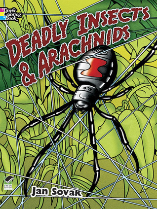 Deadly Insects and Arachnids Coloring Book  by  Jan Sovak