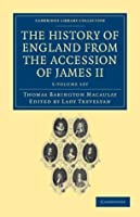 The History of England from the Accession of James II 5 Volume Set