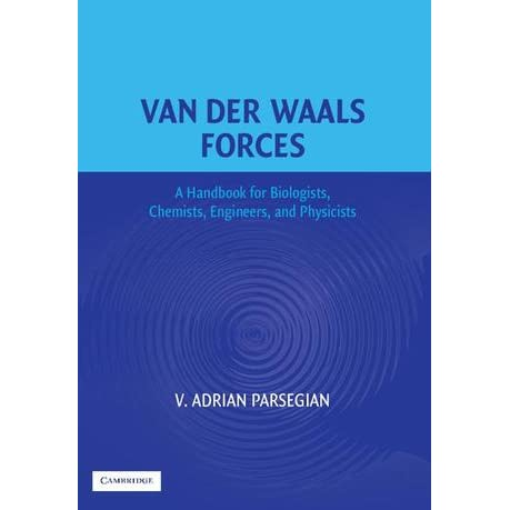 Van Der Waals Forces: A Handbook for Biologists, Chemists, Engineers, and Physicists - V. Adrian Parsegian