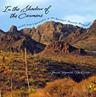 In the Shadow of the Carmens: Afield with a Naturalist in the Northern Mexican Mountains