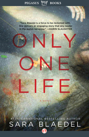 Only One Life (Louise Rick / Camilla Lind #3) Sara Blaedel