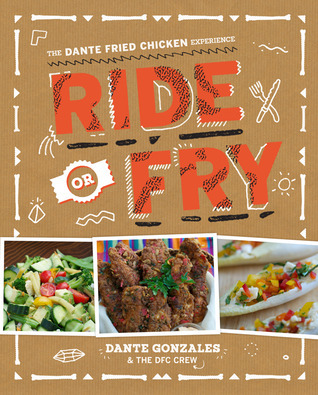 Ride or Fry: The Dante Fried Chicken Experience Dante Gonzales