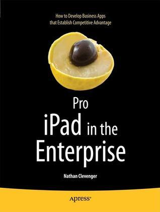 Pro Ipad in the Enterprise Nathan Clevenger