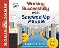 Working Successfully with Screwed-Up People (Library Edition)
