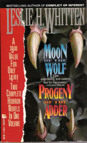 Moon of the Wolf/Progeny of the Adder  by  Leslie H. Whitten Jr.