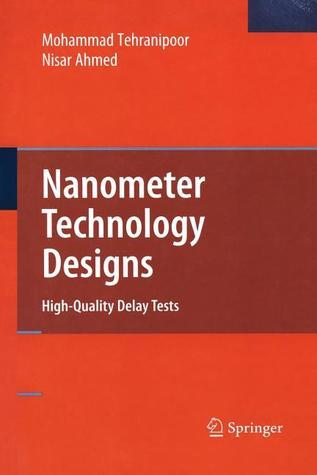 Nanometer Technology Designs: High-Quality Delay Tests Mohammad Tehranipoor