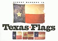 Texas Flags  by  Robert Maberry Jr.
