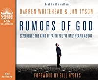 Rumors of God (Library Edition): Experience the Kind of Faith You've Only Heard About