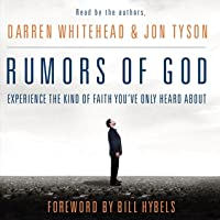 Rumors of God: Experience the Kind of Faith You've Only Heard About