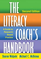 The Literacy Coach's Handbook, Second Edition: A Guide to Research-Based Practice