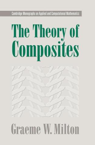 The Theory of Composites  by  Graeme W. Milton