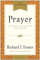 Prayer: Finding the Heart's True Home