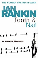 Tooth & Nail (Inspector Rebus, #3)