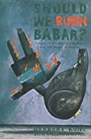 Should We Burn Babar?: Essays on Children's Literature and the Power of Stories