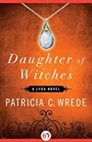 Daughter of Witches (Lyra, #2)