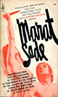 Marat/Sade: The Persecution and Assassination of Jean-Paul Marat as Performed by the Inmates of the Asylum of Charenton Under the Direction of the Marquis de Sade