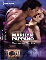 Passion to Die For (Silhouette Romantic Suspense #1579)