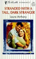 Stranded With A Tall Dark Stranger  by  Laura Anthony