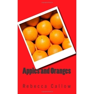 Apples and oranges  by  Rebecca Callow