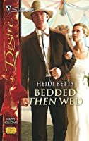Bedded Then Wed (Silhouette Desire, #1761)