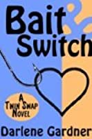 Bait and Switch (A Romantic Comedy)