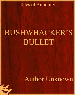 Bushwhackers Bullet Unknown