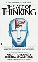 The Art of Thinking: Strategies for Asking Questions, Making Decisions, and Solving Problems