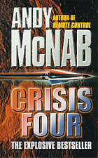 Crisis Four (Nick Stone, #2)  by  Andy McNab