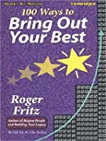 100 Ways to Bring Out Your Best
