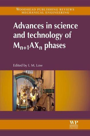 Advances in science and technology of Mn+1AXn phases It-Meng Low