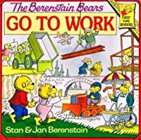 The Berenstain Bears Go to Work