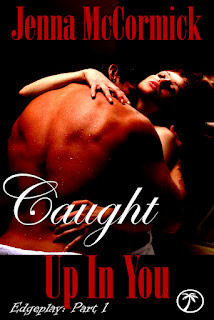 Caught Up In You: Once in a Blue Moon (Edgeplay, #1) Jenna McCormick