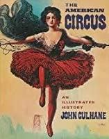 The American Circus: An Illustrated History