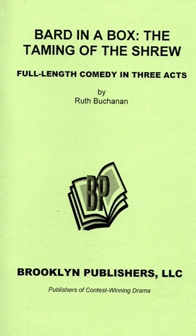 Bard in a Box: The Taming of the Shrew  by  Ruth  Buchanan