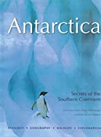 Antarctica: Secrets of the Southern Continent