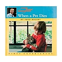 When a Pet Dies (First Experiences)