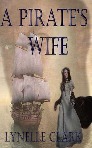 A Pirates Wife  by  Lynelle Clark